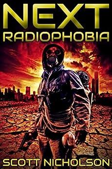 Radiophobia: A Post-Apocalyptic Thriller (Next Book 3) by [Nicholson, Scott]