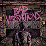 Bad Vibrations-Deluxe Edition
