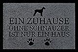 TÜRMATTE Fußmatte EIN ZUHAUSE OHNE [ SCHNAUZER ] Hund Flur Eingang Viele Farben Dunkelgrau