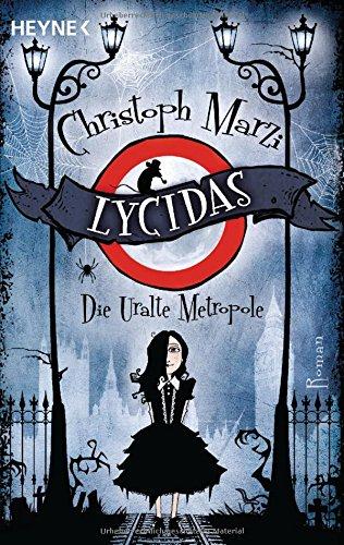 Buchseite und Rezensionen zu 'Lycidas: Die Uralte Metropole' von Christoph Marzi