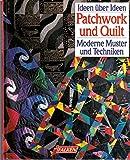 Patchwork und Quilt. Moderne Muster und Techniken.