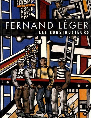 Download Fernand Léger : Les Constructeurs