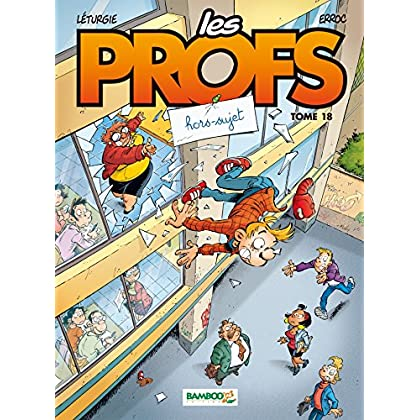 Les Profs - tome 18 - Hors-sujet