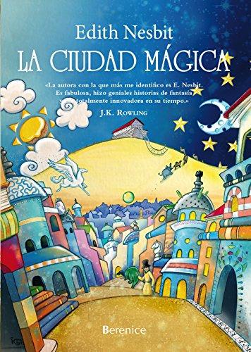La Ciudad Mágica (Libros De Pan) por Edith Nesbit