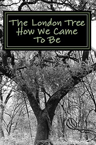 The London Tree-How We Came To Be