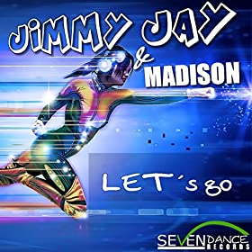 Jimmy Jay & Madison-Let's Go