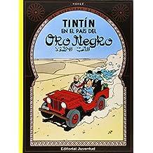 LAS Aventuras De Tintin: Tintin En El Pais Del Oro Negro (Hardback)