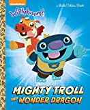 Mighty Troll and Wonder Dragon (Wallykazam!) (Little Golden Books: Wallykazam!)