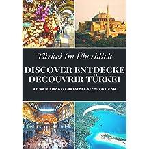 DISCOVER ENTDECKE DECOUVRIR TÜRKEI: Türkei Geschichte, Sprache und Kultur Wetter und Geografie