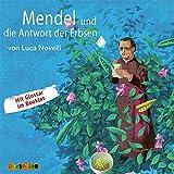 Mendel und die Antwort der Erbsen (Geniale Denker und Erfinder)