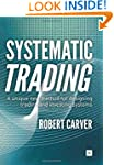 Systematic Trading: A unique new meth...