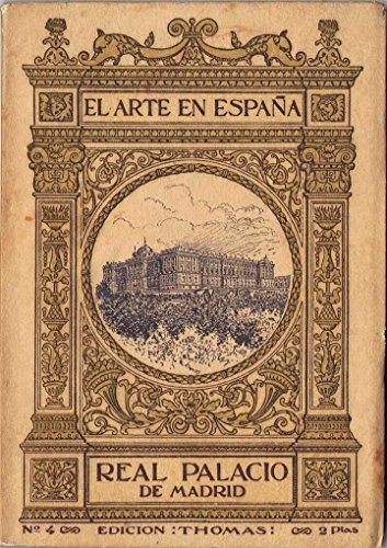 El Arte en España num. 4. Real Palacio de Madrid