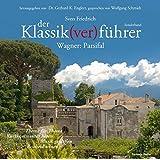 Der Klassik(ver)führer, Wagner: Parsifal