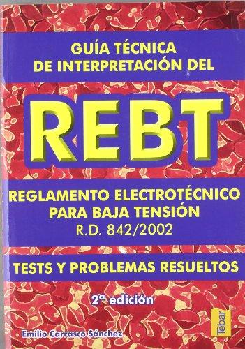 Guía técnica de interpretación del REBT : reglamento electrotécnico para baja tensión...