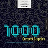 1,000 Garment Graphics: A Comprehensive Collection of Wearable Designs