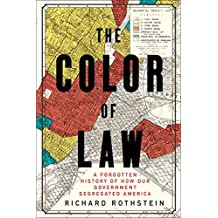 The Color of Law: A Forgotten History of How Our Government Segregated America (English Edition)