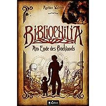 Bibliophilia. Am Ende des Buchlands: Fantastischer Roman