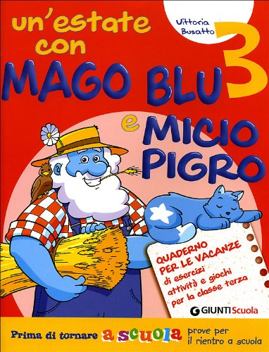 Un'estate con Mago Blu e Micio Pigro 3-Il mio amico invisibile. Per la Scuola elementare