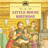 Little House Birthday (My First Little House Books)