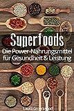 Superfoods: Die Power-Nahrungsmittel für Gesundheit & Leistung