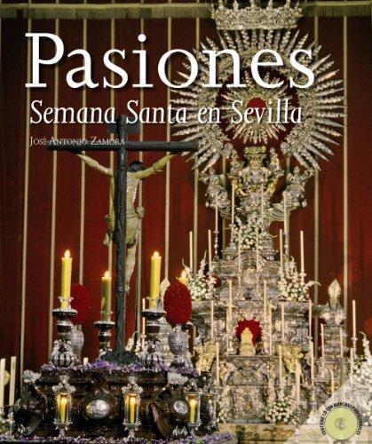 Pasiones. La Semana Santa en Sevilla (Algaida Literaria - Varios) por José Antonio Zamora Moya