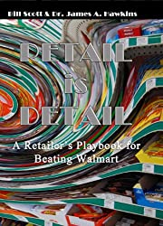 Retail is Detail - The Retailer's Playbook for Beating Walmart (English Edition)