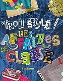 Telecharger Livres TROP STYLEES TES AFFAIRES DE CLASSE (PDF,EPUB,MOBI) gratuits en Francaise