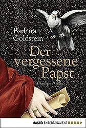 Der vergessene Papst: Historischer Roman (Allgemeine Reihe. Bastei Lübbe Taschenbücher)