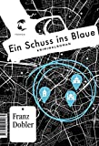 Image of Ein Schuss ins Blaue: Kriminalroman