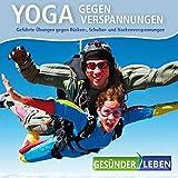 Yoga gegen Verspannungen, geführte Übungen gegen Rücken-, Schulter- und Nackenverspannungen