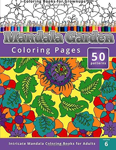 Coloring Books for Grownups: Mandala Garden Coloring Pages: Intricate Mandala Coloring Books for Adults