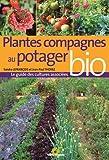Telecharger Livres Plantes compagnes au potager bio Le guide des cultures associees (PDF,EPUB,MOBI) gratuits en Francaise