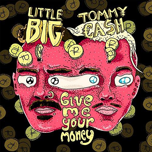 Give Me Your Money (feat. Tommy Cash) [Explicit]