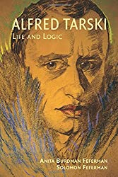 Alfred Tarski: Life and Logic (Cambridge Concise Histories)
