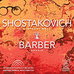 Dmitri Shostakovich: Symphony No. 5; Samuel Barber: Adagio for Strings [Pittsburgh Symphony Orchestra; Manfred Honeck] [Reference Recordings: FR-724] from Reference Recordings