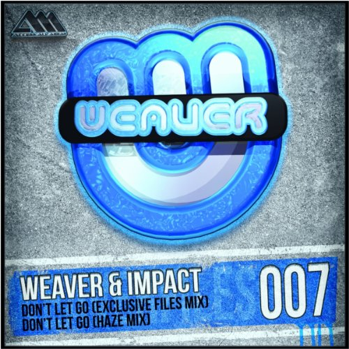 Don t let go haze radio edit weaver impact de l album don t let go 19