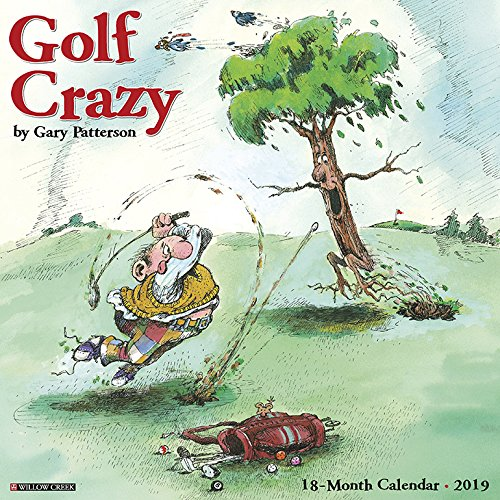 Golf Crazy by Gary Patterson 2019 Wall Calendar