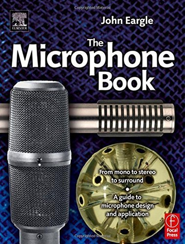 Eargle's The Microphone Book: From Mono to Stereo to Surround - A Guide to Microphone Design and Application 2nd edition by John Eargle (2004) Paperback
