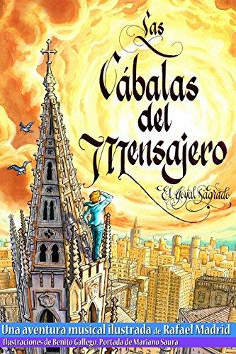 Las Cabalas del Mensajero: Aventura musical ilustrada: Volume 1 (1Parte-El Gorjal Sagrado)