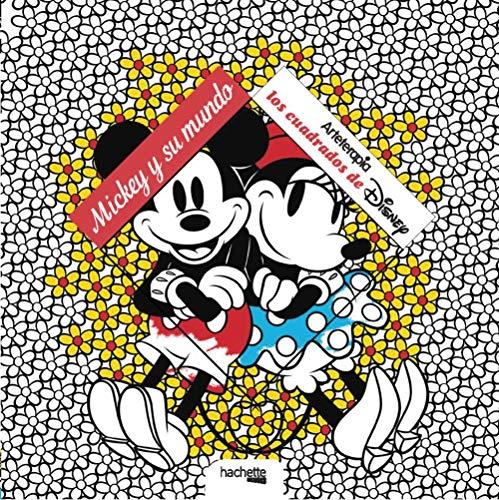 Arteterapia. Los cuadrados de Disney.  Mickey y su mundo (Hachette Heroes - Disney - Arteterapia)