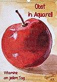 Obst in Aquarell, Vitamine an jedem Tag (Wandkalender 2015 DIN A3 hoch): Gemälde farbenfroher Früchte (Monatskalender, 14 Seiten)