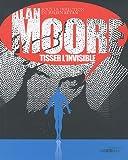 Alan Moore, tisser l'invisible