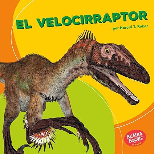 El velocirraptor (Velociraptor) (Bumba Books ™ en español — Dinosaurios y bestias prehistóricas (Dinosaurs and Prehistoric Beasts)) por Harold Rober