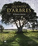 Légendes d'arbres : 90 histoires illustrées