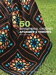 50 Sensational Crochet Afghans & Throws