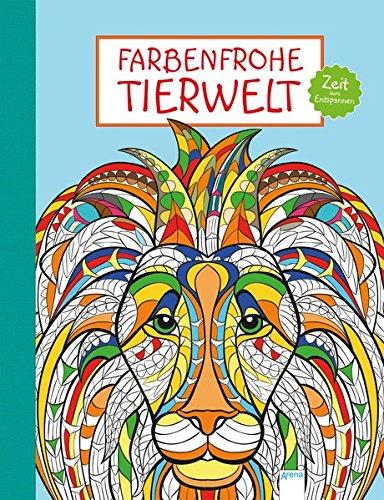 Zeit zum Entspannen. Farbenfrohe Tierwelt. (Art Therapy Colouring Book Amazon)
