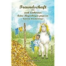 Niedermayr, S: Freundschaft... oder weil Einhörner keine Reg