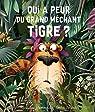 Qui a peur du grand méchant tigre ? par Wetchterowicz