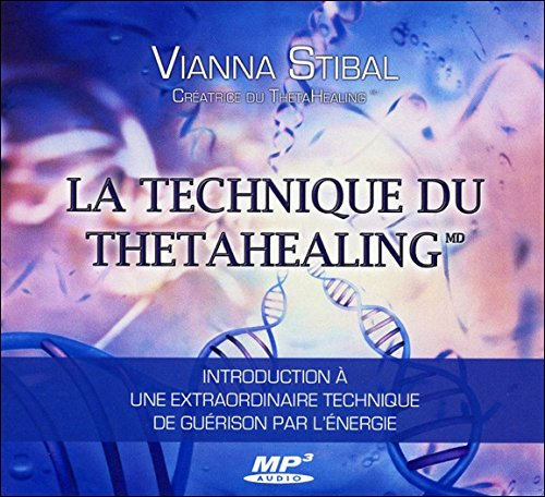 La Technique du Thetahealing - Livre Audio 1 CD MP3 par Stibal Vianna