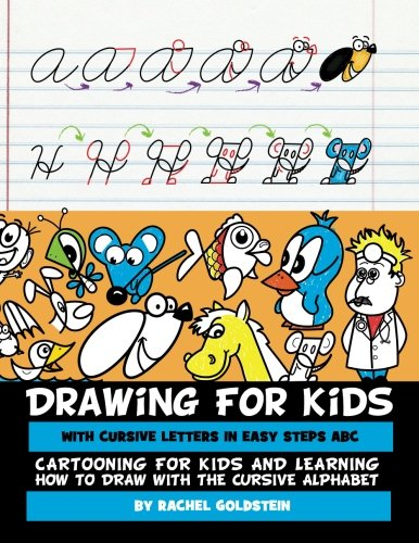 Drawing for Kids with Cursive Letters in Easy Steps ABC: Cartooning for Kids and Learning How to Draw with the Cursive Alphabet - How Draw Alphabete To